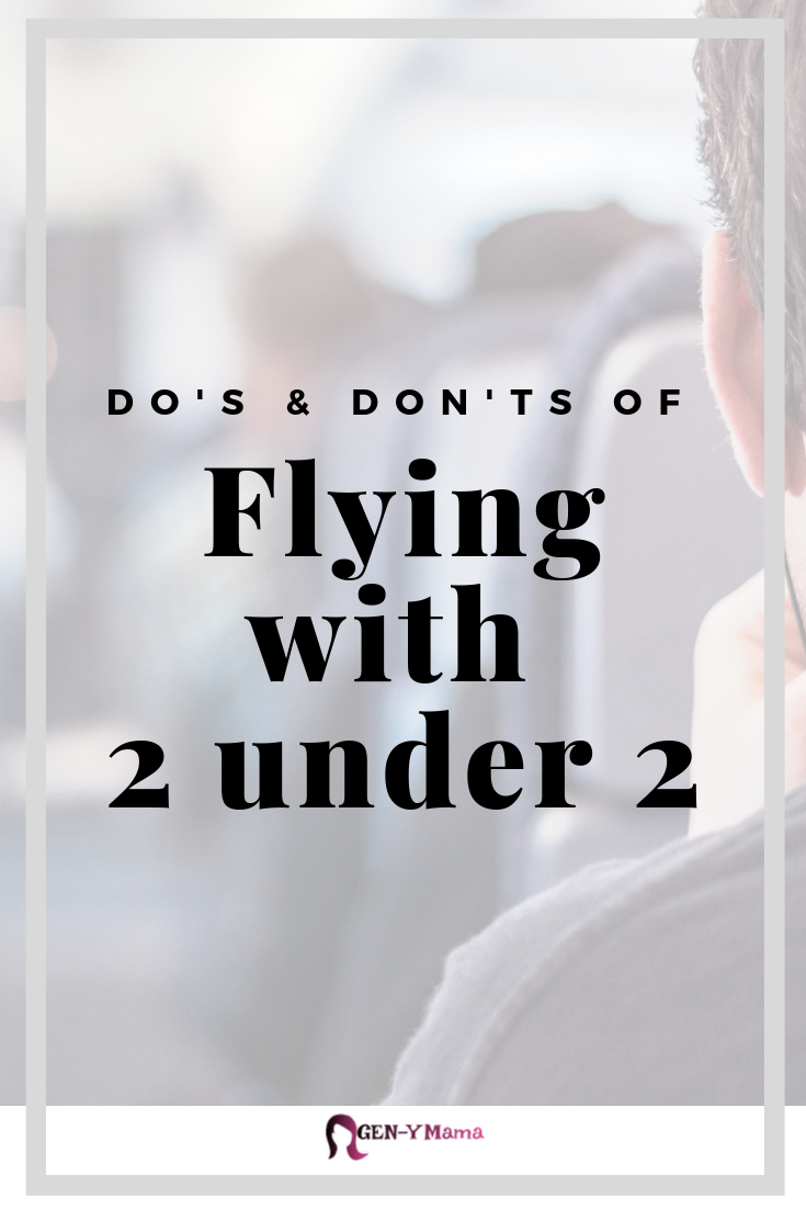 The Do's and Don'ts of Flying with 2 Under 2